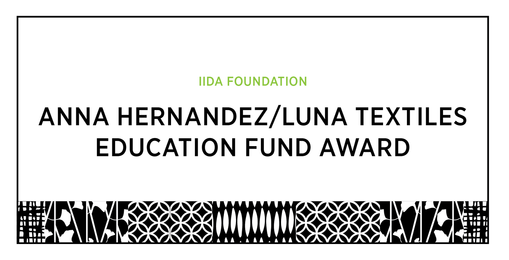 AWARD WINNER OF ANNA HERNANDEZ/LUNA TEXTILES EDUCATION FUND AWARD